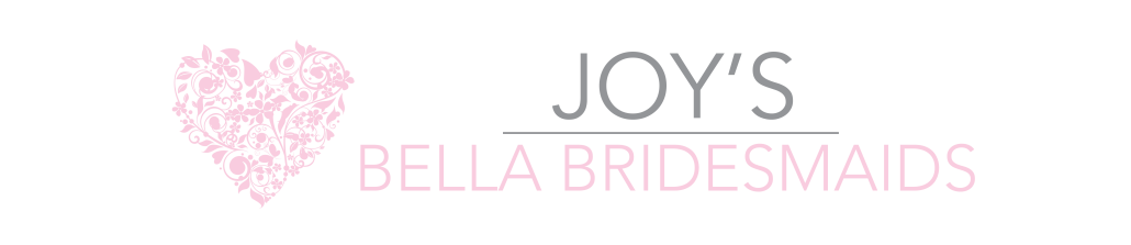 Joy's Bella Bridesmaids
